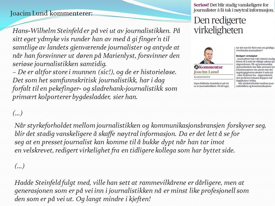 Joacim Lund kommenterer: Hans-Wilhelm Steinfeld er på vei ut av journalistikken. På sitt eget ydmyke vis runder han av med å gi finger'n til samtlige