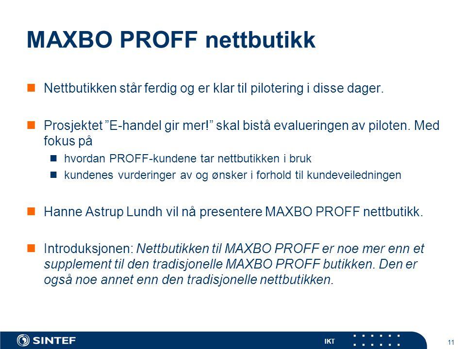 """IKT 11 MAXBO PROFF nettbutikk Nettbutikken står ferdig og er klar til pilotering i disse dager. Prosjektet """"E-handel gir mer!"""" skal bistå evalueringen"""
