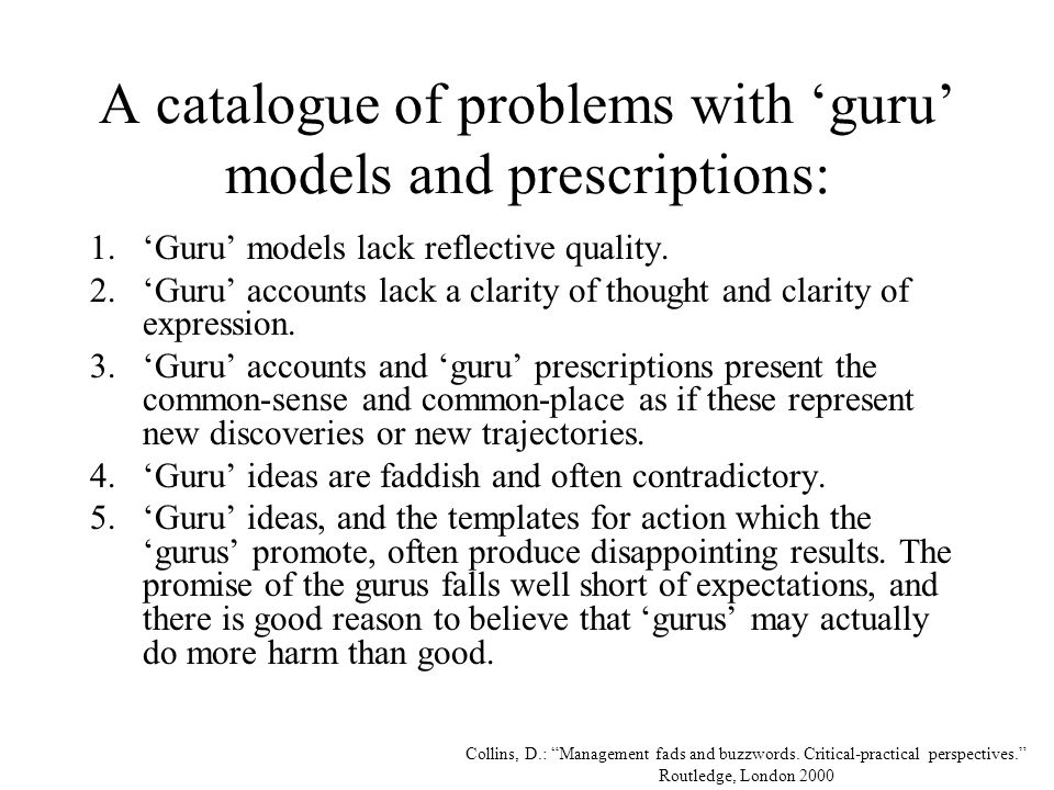 A catalogue of problems with 'guru' models and prescriptions: 1.'Guru' models lack reflective quality.
