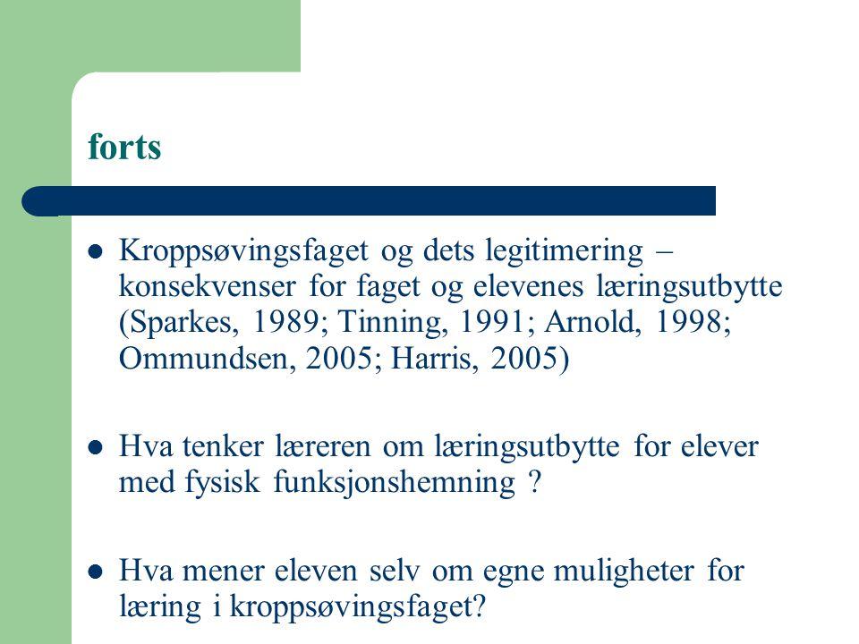 forts Kroppsøvingsfaget og dets legitimering – konsekvenser for faget og elevenes læringsutbytte (Sparkes, 1989; Tinning, 1991; Arnold, 1998; Ommundse