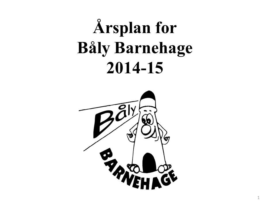 Årsplan for Båly Barnehage 2014-15 1