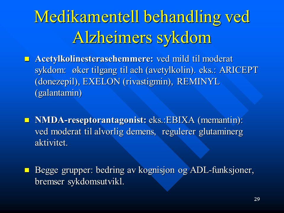 Behandling ved Alzheimers sykdom Kun symptomatisk behandling mulig Kun symptomatisk behandling mulig Miljøtiltak: boenheter, miljøterapeutiske metoder