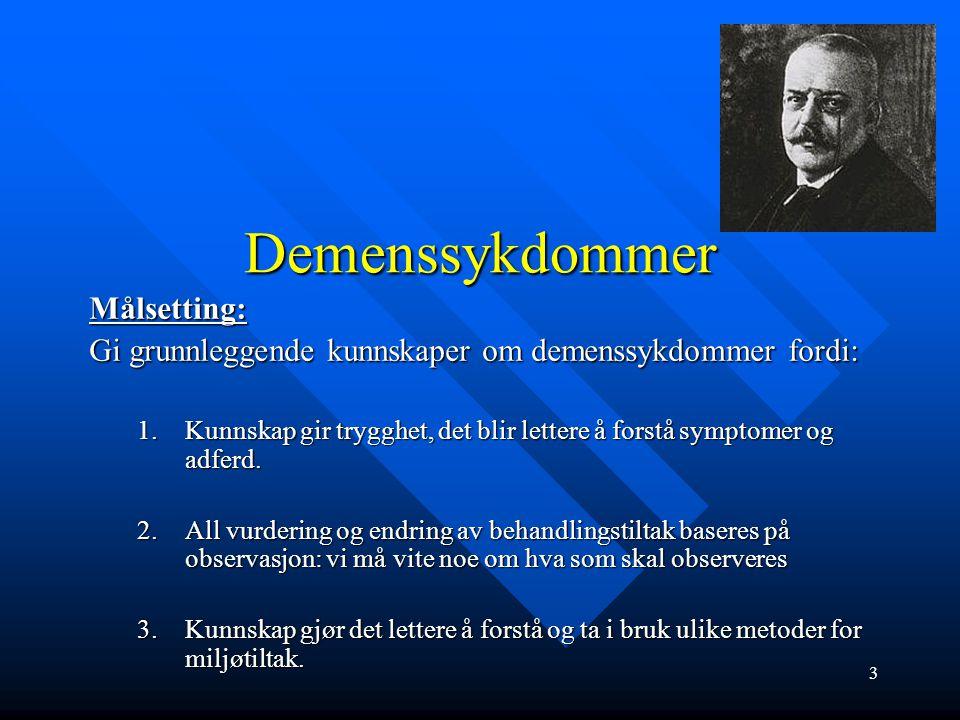 Alzheimers sykdom – symptomer og sykdomsutvikling 1.fase: hukommelsesreduksjon, glemmer avtaler, vansker med benevning (anomi), vansker med å finne fram, tilbaketrekning, event.