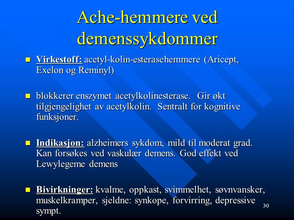 Medikamentell behandling ved Alzheimers sykdom Acetylkolinesterasehemmere: ved mild til moderat sykdom: øker tilgang til ach (avetylkolin). eks.: ARIC