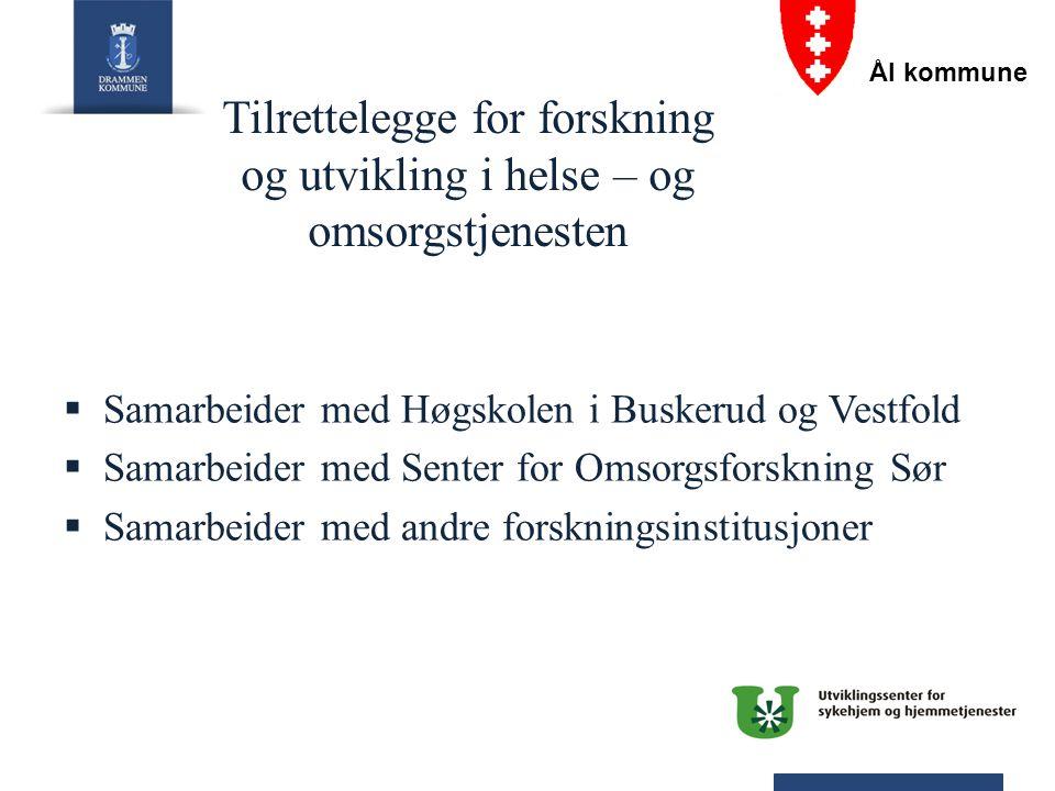 Tilrettelegge for forskning og utvikling i helse – og omsorgstjenesten  Samarbeider med Høgskolen i Buskerud og Vestfold  Samarbeider med Senter for