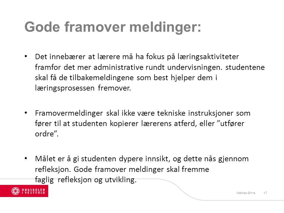 Gode framover meldinger: Det innebærer at lærere må ha fokus på læringsaktiviteter framfor det mer administrative rundt undervisningen. studentene ska