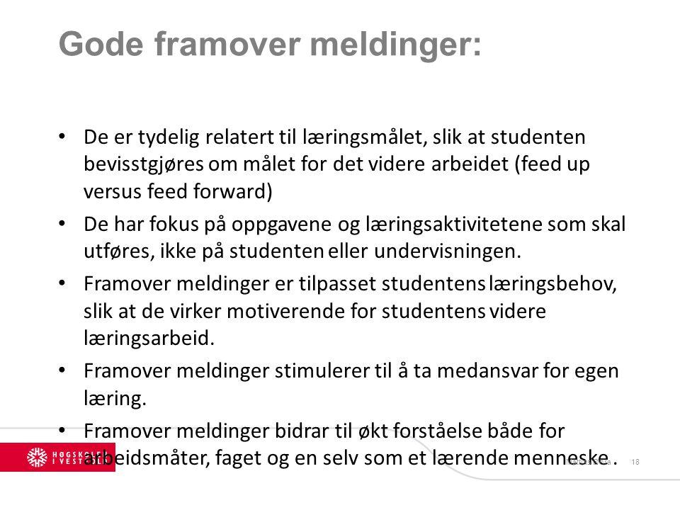 Gode framover meldinger: De er tydelig relatert til læringsmålet, slik at studenten bevisstgjøres om målet for det videre arbeidet (feed up versus fee