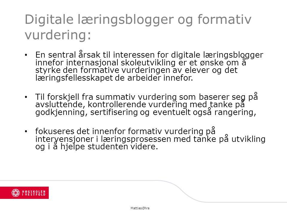 Digitale læringsblogger og formativ vurdering: En sentral årsak til interessen for digitale læringsblogger innefor internasjonal skoleutvikling er et