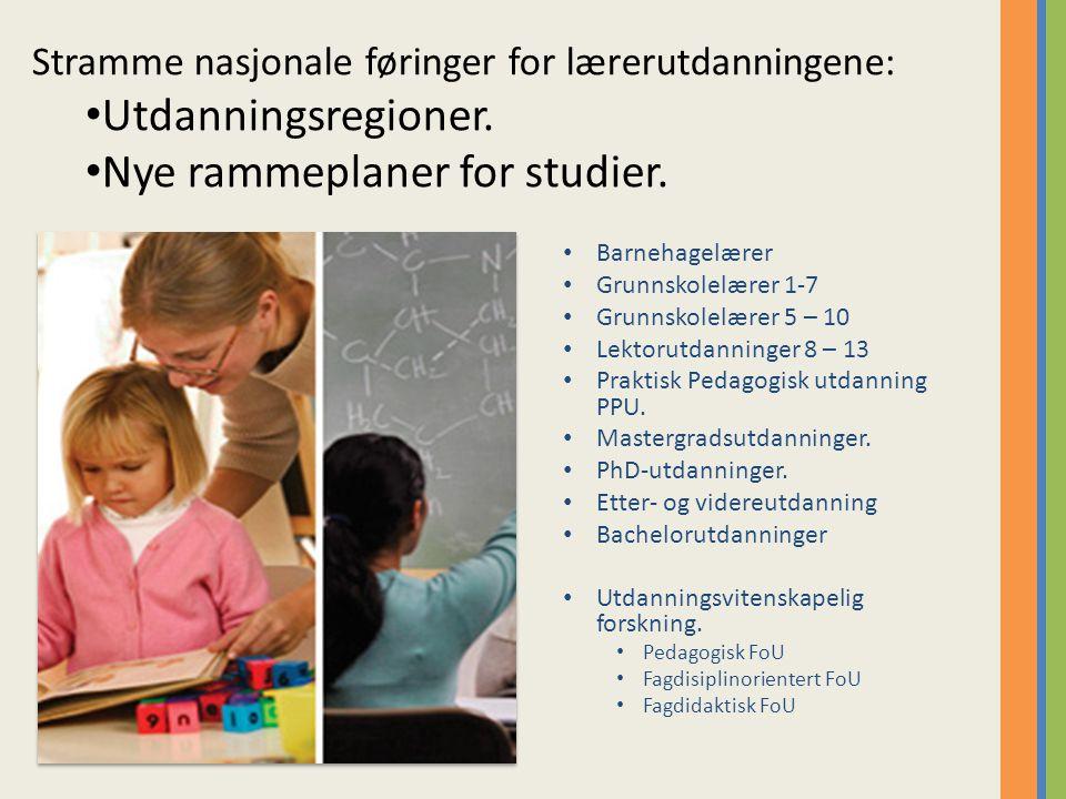 Barnehagelærer Grunnskolelærer 1-7 Grunnskolelærer 5 – 10 Lektorutdanninger 8 – 13 Praktisk Pedagogisk utdanning PPU.