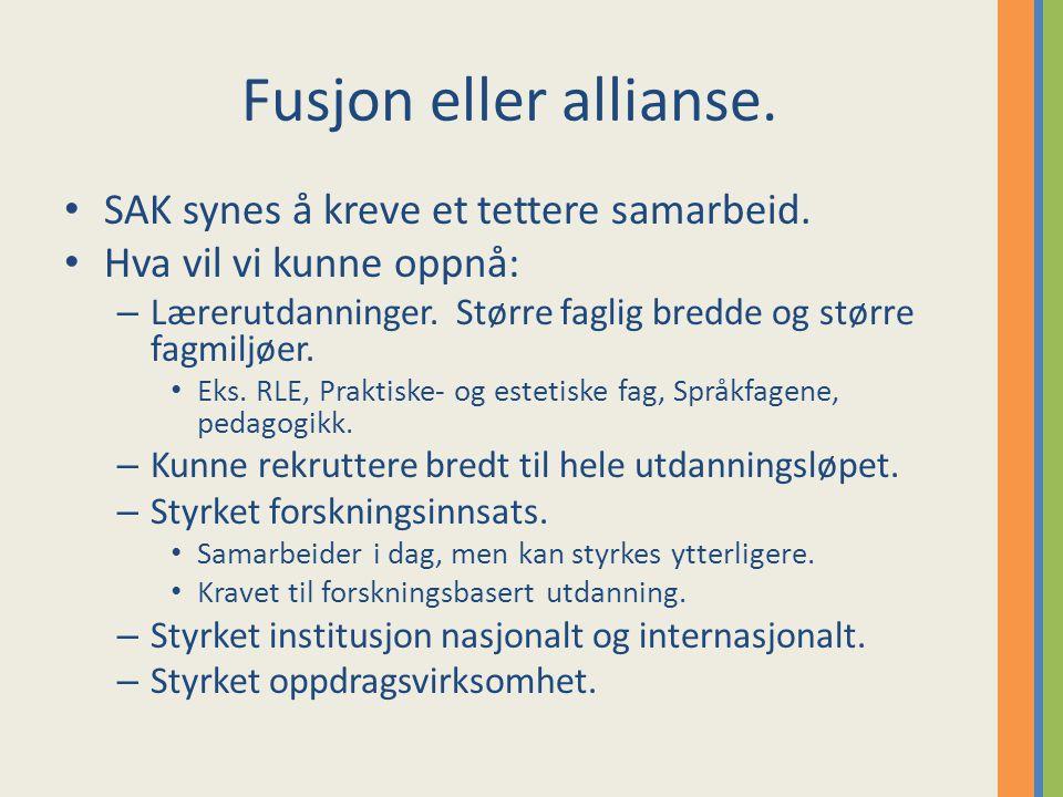Fusjon eller allianse.SAK synes å kreve et tettere samarbeid.