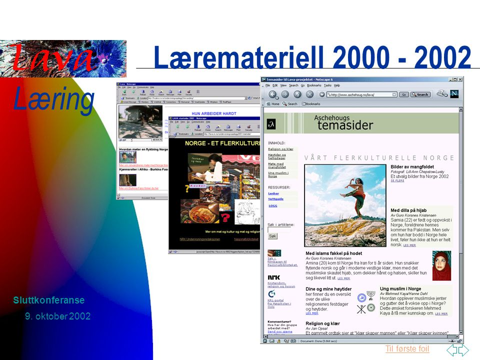 Til første foil Læring 9. oktober 2002 Sluttkonferanse Læremateriell 2000 - 2002