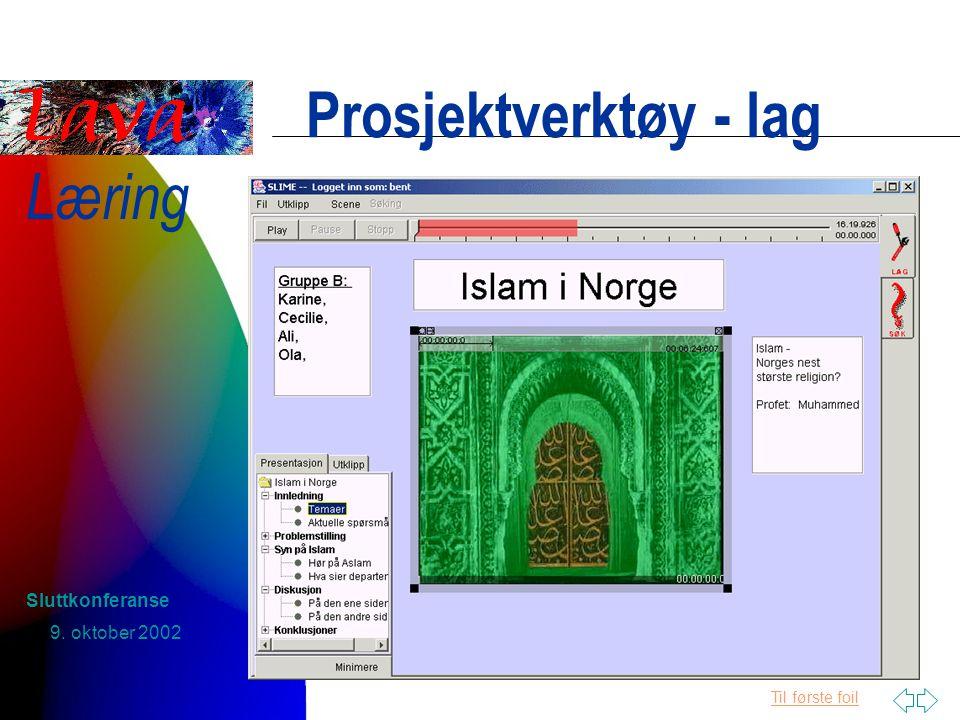 Til første foil Læring 9. oktober 2002 Sluttkonferanse Prosjektverktøy - lag