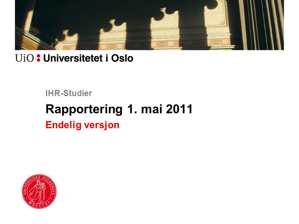 IHR-Studier Rapportering 1. mai 2011 Endelig versjon