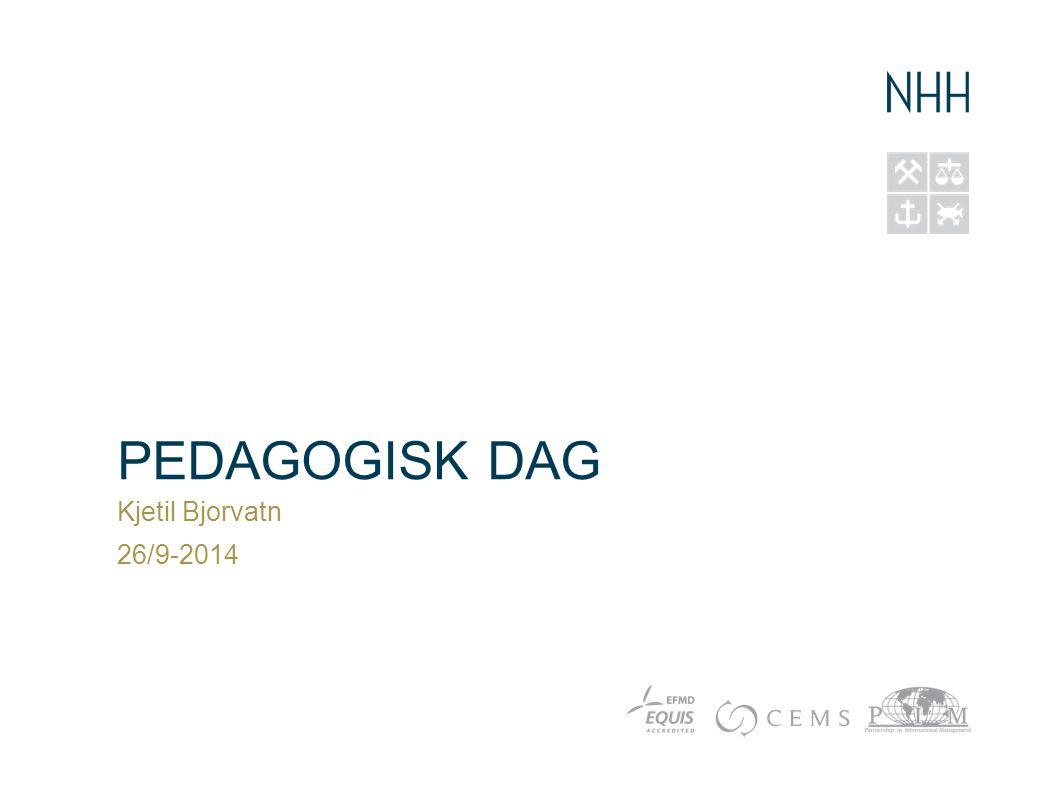 PEDAGOGISK DAG Kjetil Bjorvatn 26/9-2014