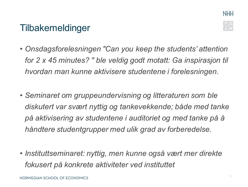 Tilbakemeldinger Onsdagsforelesningen Can you keep the students' attention for 2 x 45 minutes.