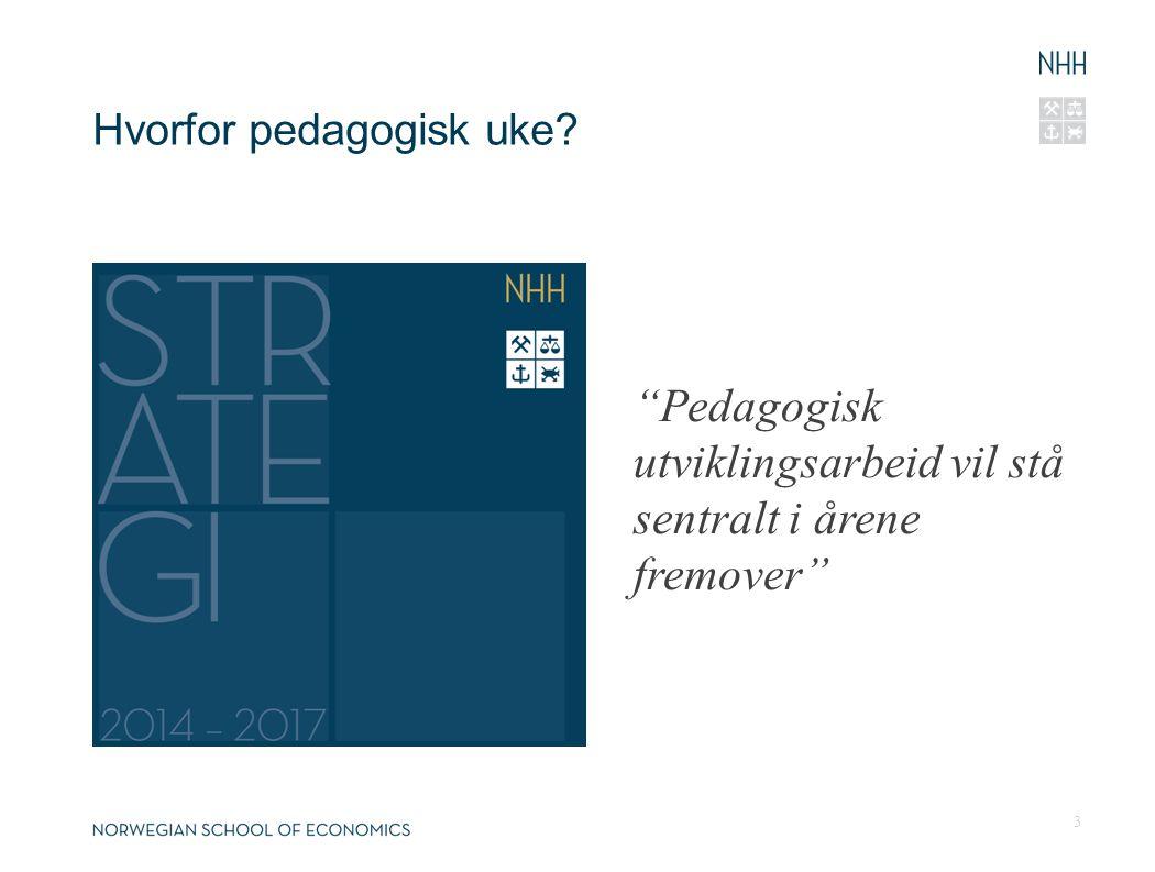 Hvorfor pedagogisk uke? 3 Pedagogisk utviklingsarbeid vil stå sentralt i årene fremover