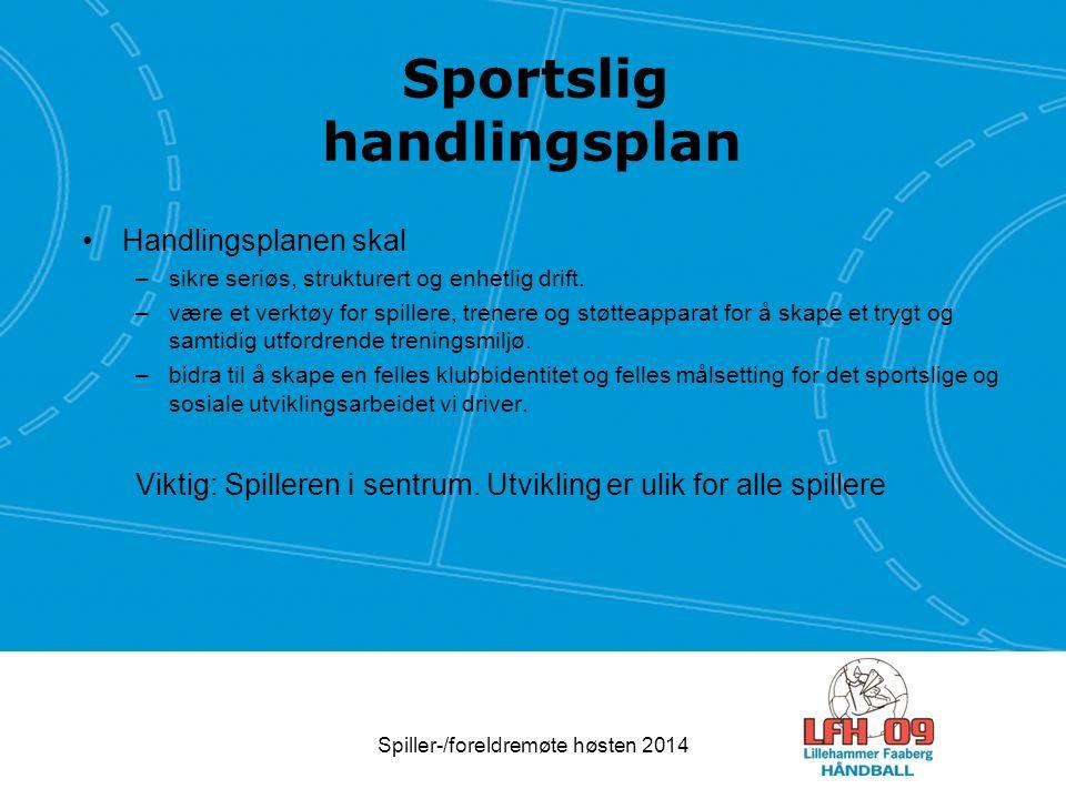 Sportslig handlingsplan Handlingsplanen skal –sikre seriøs, strukturert og enhetlig drift.