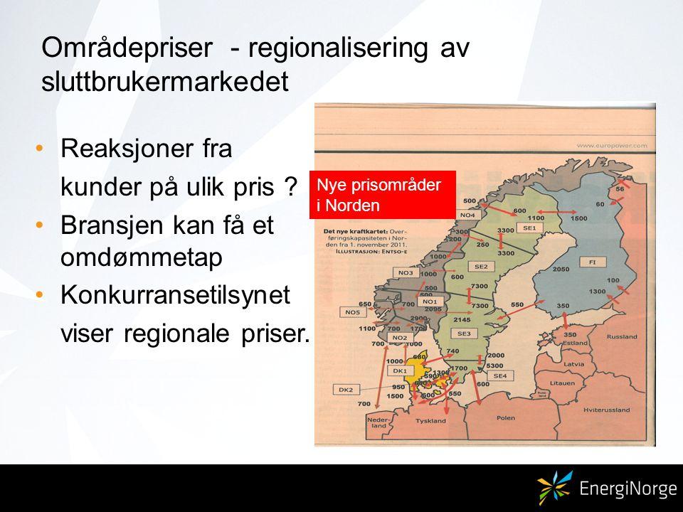 Områdepriser - regionalisering av sluttbrukermarkedet Reaksjoner fra kunder på ulik pris .