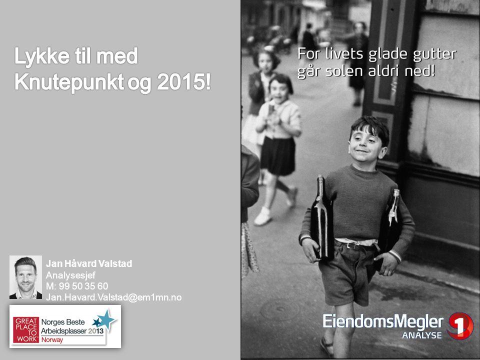 Jan Håvard Valstad Analysesjef M: 99 50 35 60 Jan.Havard.Valstad@em1mn.no