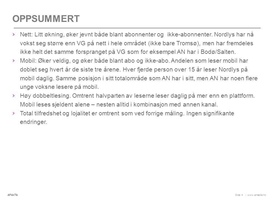   www.amedia.noSide POSISJON: PRIMÆR KILDE, NORDREISA + 15 Utvikling: Nordreisa/Skjærvøy/Kvænangen/Kåfjord: Stabil posisjon for Nordlys (ned papir, opp dig).