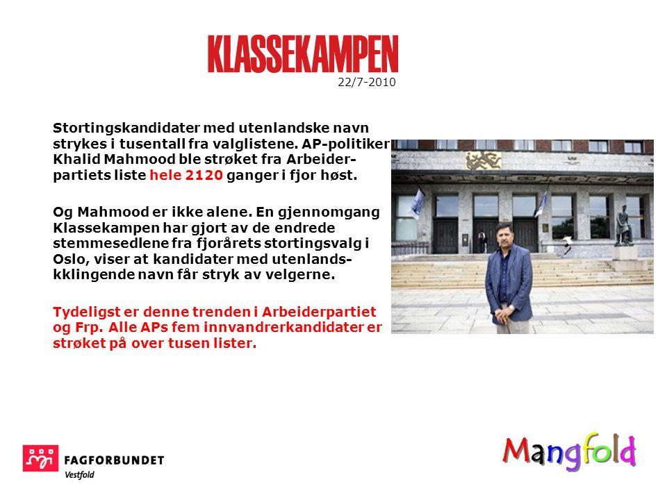 22/7-2010 Stortingskandidater med utenlandske navn strykes i tusentall fra valglistene.