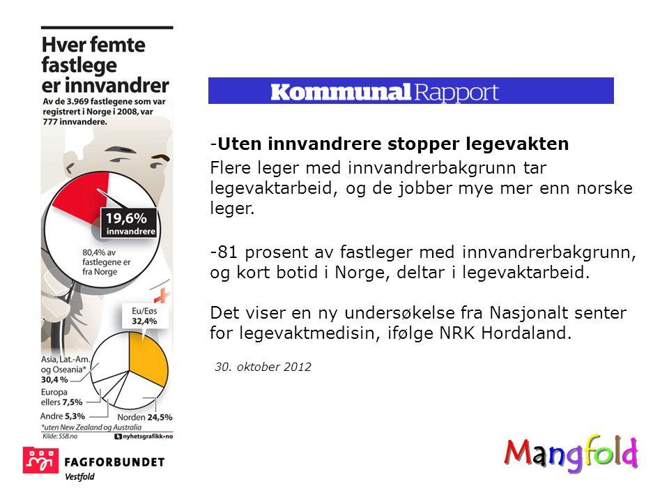 -Uten innvandrere stopper legevakten Flere leger med innvandrerbakgrunn tar legevaktarbeid, og de jobber mye mer enn norske leger.