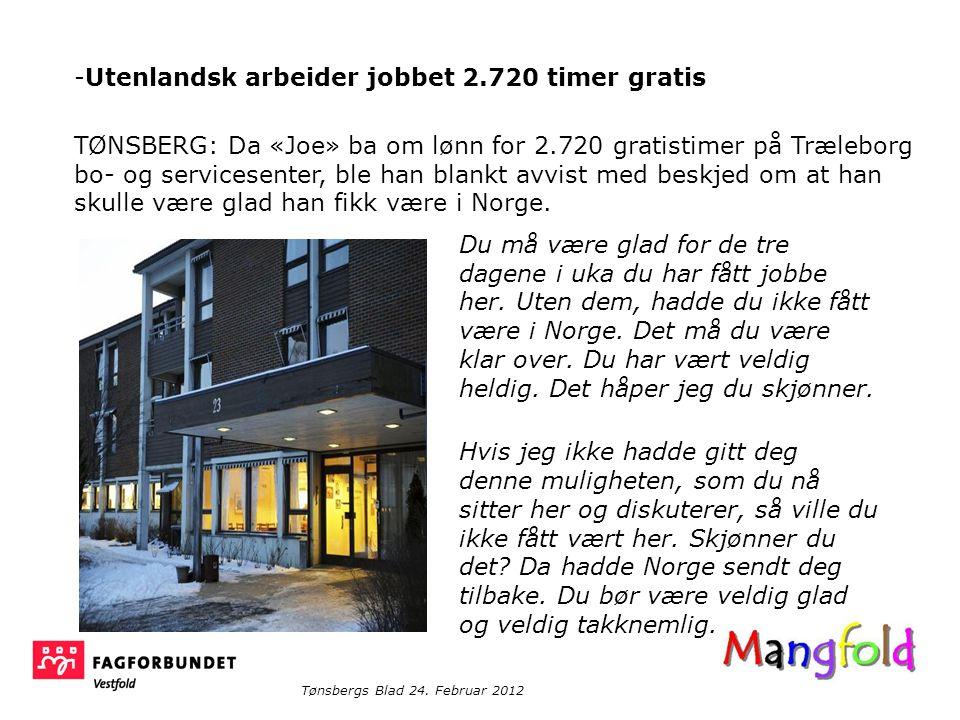 TØNSBERG: Da «Joe» ba om lønn for 2.720 gratistimer på Træleborg bo- og servicesenter, ble han blankt avvist med beskjed om at han skulle være glad han fikk være i Norge.