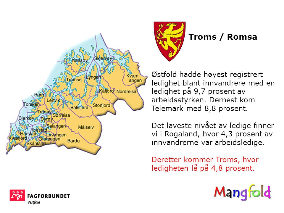 Troms / Romsa Østfold hadde høyest registrert ledighet blant innvandrere med en ledighet på 9,7 prosent av arbeidsstyrken.