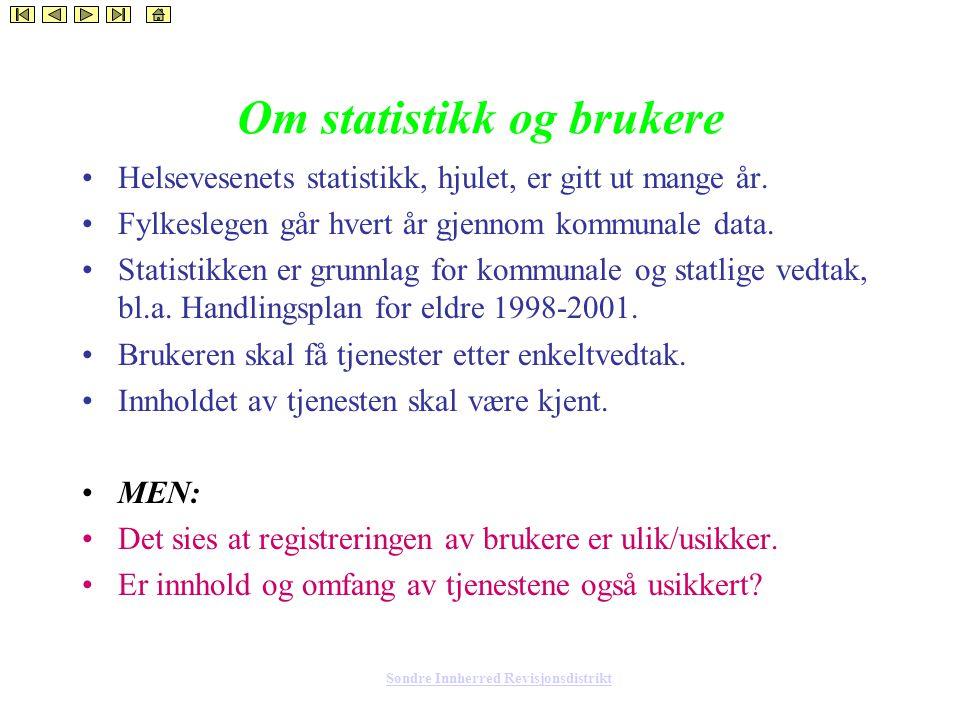 Søndre Innherred Revisjonsdistrikt Om statistikk og brukere Helsevesenets statistikk, hjulet, er gitt ut mange år.