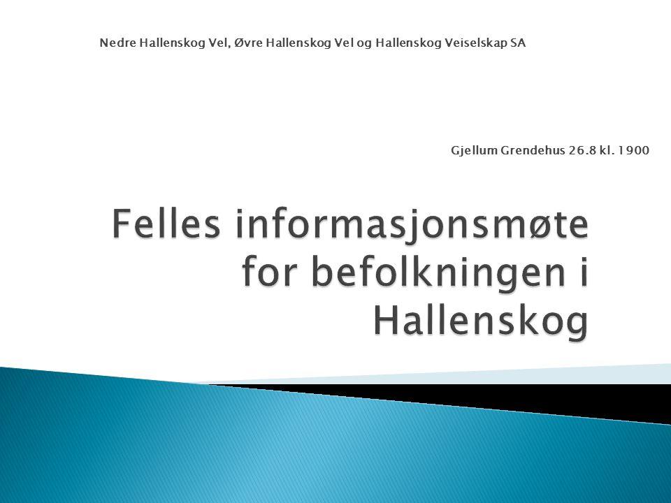 Nedre Hallenskog Vel, Øvre Hallenskog Vel og Hallenskog Veiselskap SA Gjellum Grendehus 26.8 kl.