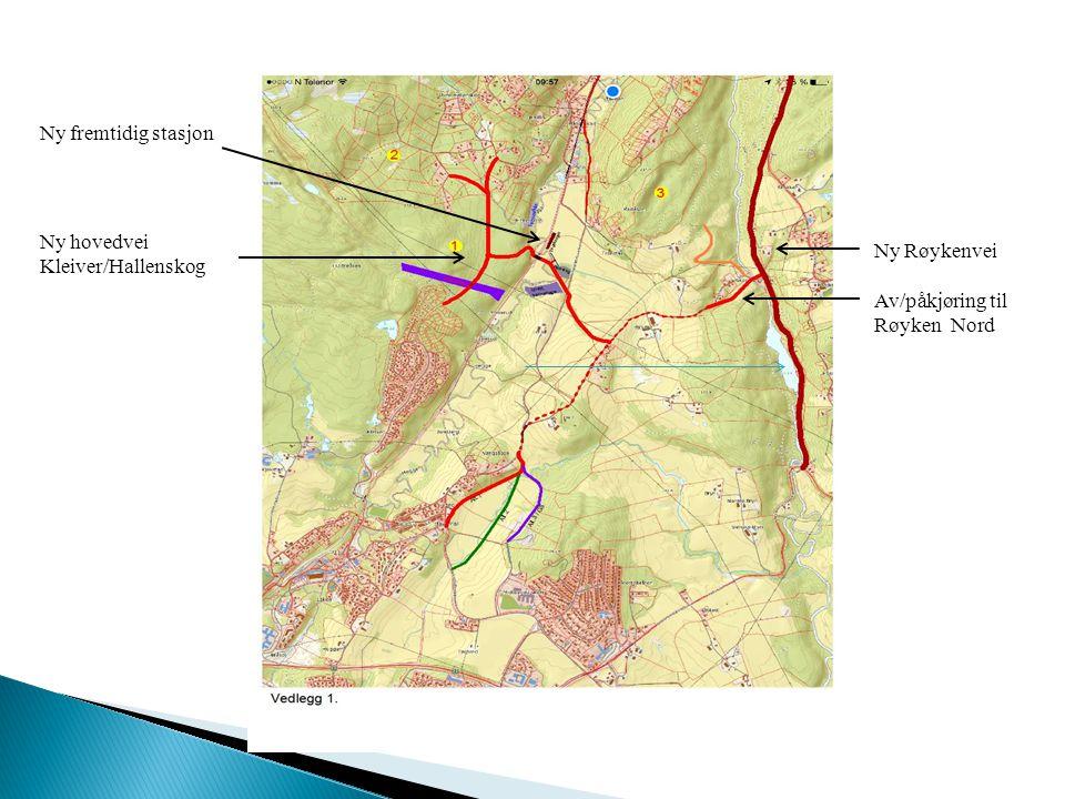 Ny hovedvei Kleiver/Hallenskog Ny fremtidig stasjon Ny Røykenvei Av/påkjøring til Røyken Nord