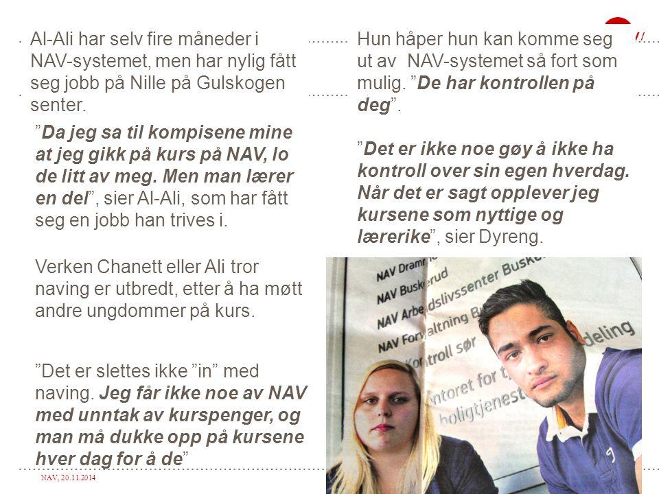 """NAV, 20.11.2014Side 12 Al-Ali har selv fire måneder i NAV-systemet, men har nylig fått seg jobb på Nille på Gulskogen senter. """"Da jeg sa til kompisene"""