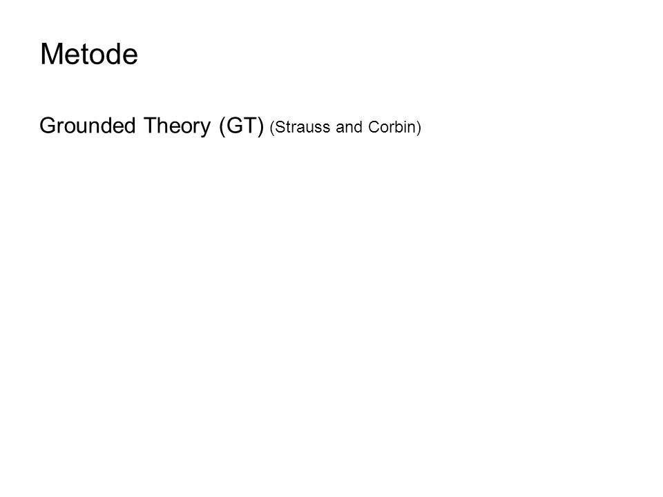 Metode Grounded Theory (GT) (Strauss and Corbin)