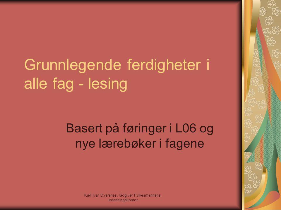 Kjell Ivar Dversnes, rådgiver Fylkesmannens utdanningskontor Definisjon av lesekompetanse Å være i stand til å forstå, anvende og reflektere over skrevne tekster for gjennom dette å oppnå sine mål, utvikle sin kunnskap og sine muligheter, og være i stand til å delta i samfunnslivet (Fra Pisa-undersøkelsen)