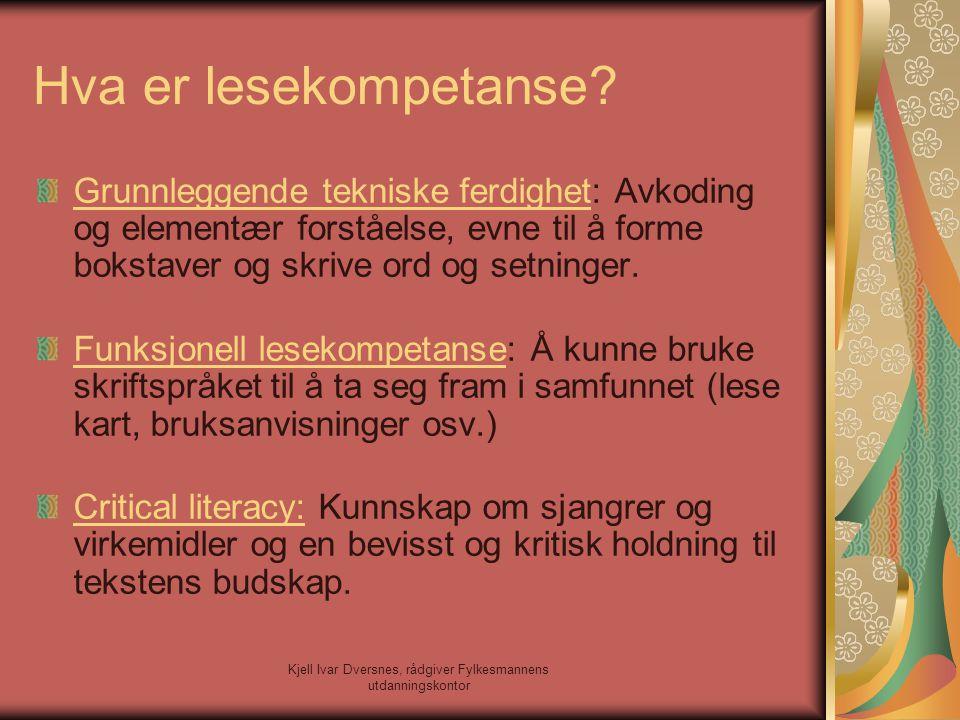 Kjell Ivar Dversnes, rådgiver Fylkesmannens utdanningskontor Hva er lesekompetanse? Grunnleggende tekniske ferdighet: Avkoding og elementær forståelse