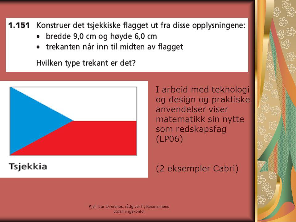 Kjell Ivar Dversnes, rådgiver Fylkesmannens utdanningskontor I arbeid med teknologi og design og praktiske anvendelser viser matematikk sin nytte som