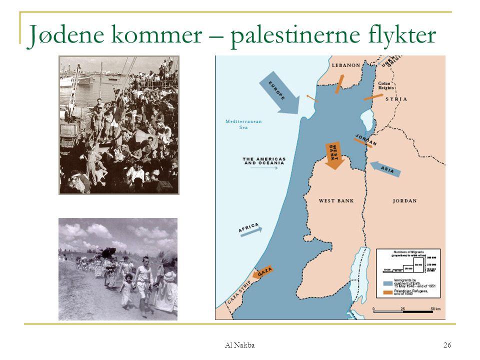 Al Nakba 26 Jødene kommer – palestinerne flykter