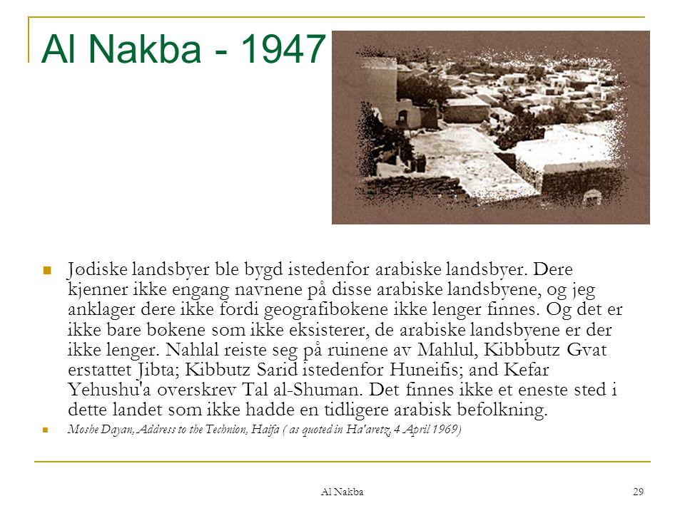 Al Nakba 29 Al Nakba - 1947 Jødiske landsbyer ble bygd istedenfor arabiske landsbyer. Dere kjenner ikke engang navnene på disse arabiske landsbyene, o