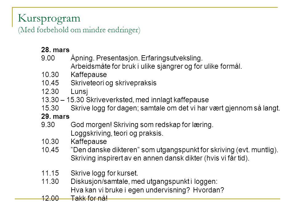 Kursprogram (Med forbehold om mindre endringer) 28. mars 9.00 Åpning. Presentasjon. Erfaringsutveksling. Arbeidsmåte for bruk i ulike sjangrer og for
