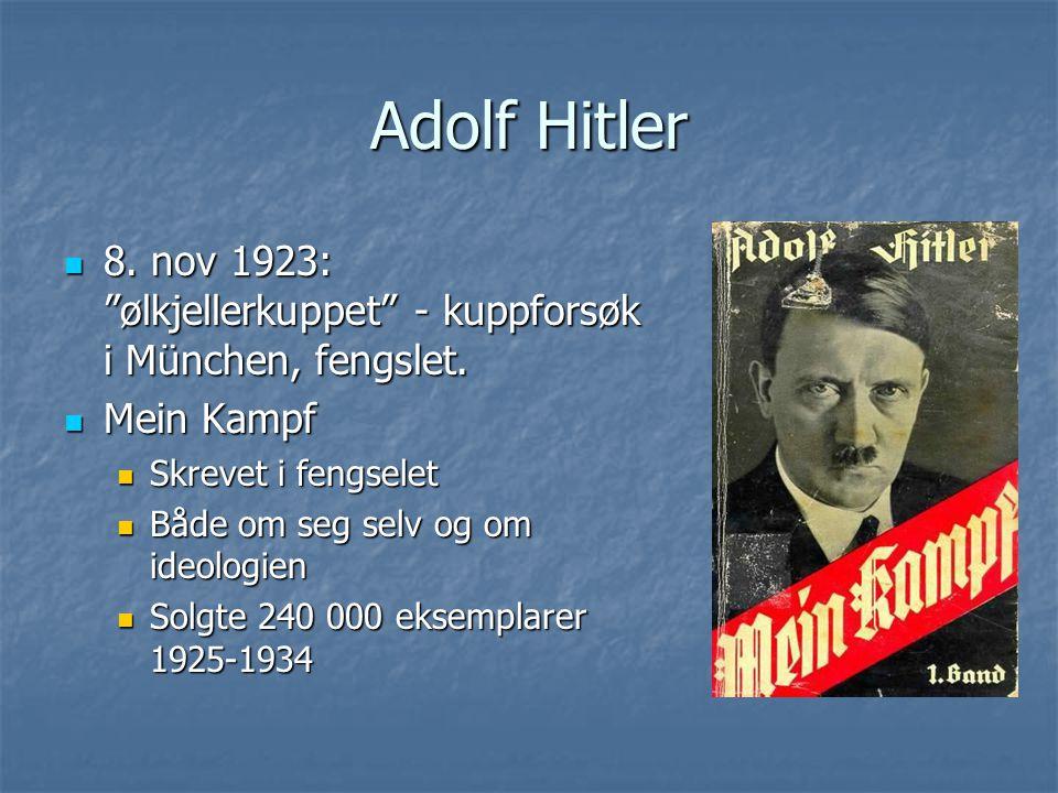 """Adolf Hitler 8. nov 1923: """"ølkjellerkuppet"""" - kuppforsøk i München, fengslet. 8. nov 1923: """"ølkjellerkuppet"""" - kuppforsøk i München, fengslet. Mein Ka"""