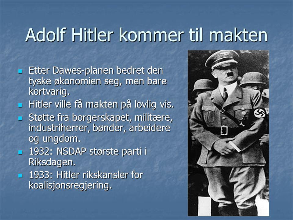 Adolf Hitler kommer til makten Etter Dawes-planen bedret den tyske økonomien seg, men bare kortvarig. Etter Dawes-planen bedret den tyske økonomien se