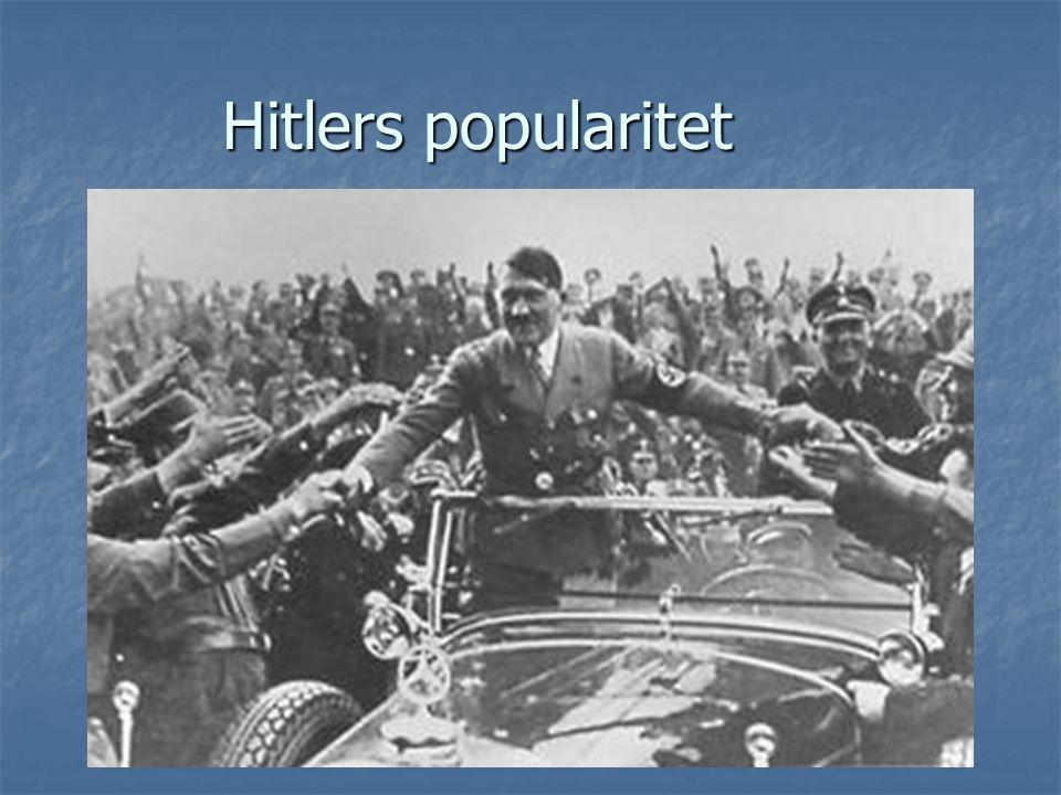 Hvorfor ble Hitler så populær.Lovet økonomisk bedring og flere arbeidsplasser.