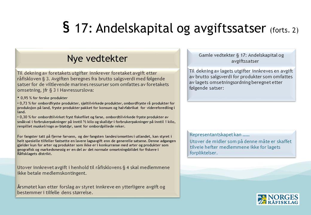 § 17: Andelskapital og avgiftssatser (forts.