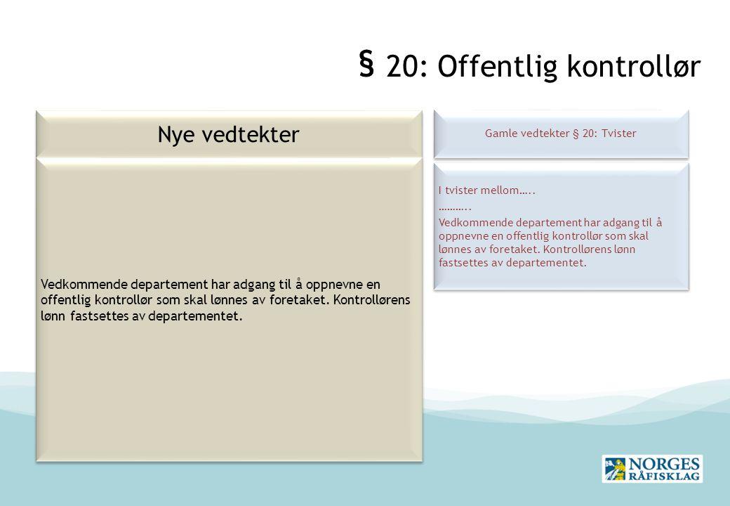 § 20: Offentlig kontrollør Nye vedtekter Gamle vedtekter § 20: Tvister I tvister mellom…..