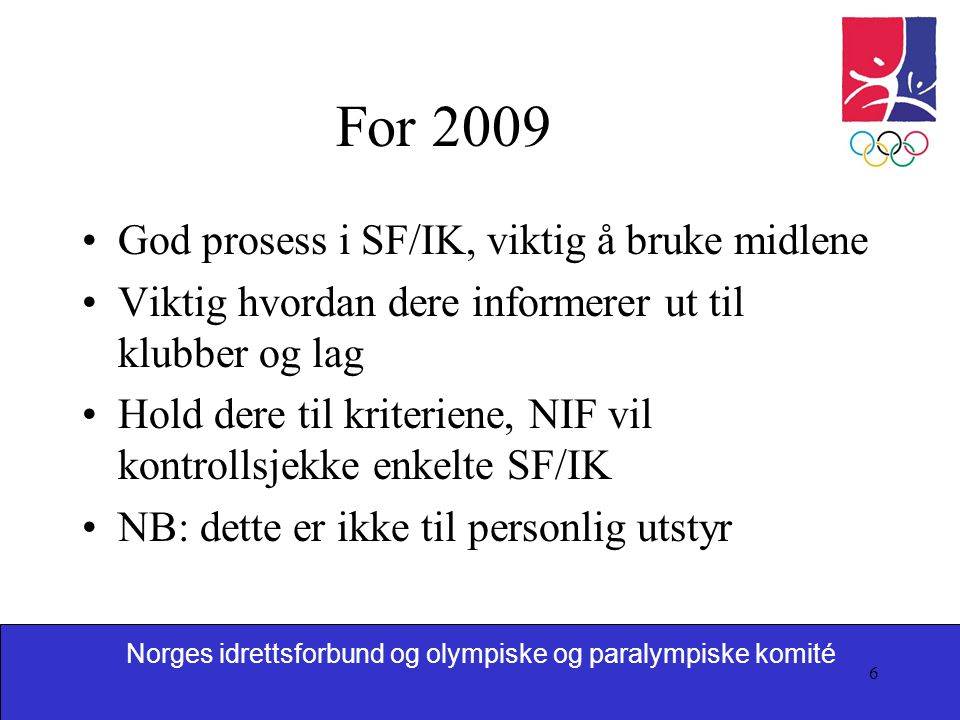 Norges idrettsforbund og olympiske og paralympiske komité 7 Spørsmål.