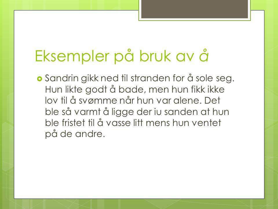 Eksempler på bruk av å  Sandrin gikk ned til stranden for å sole seg.