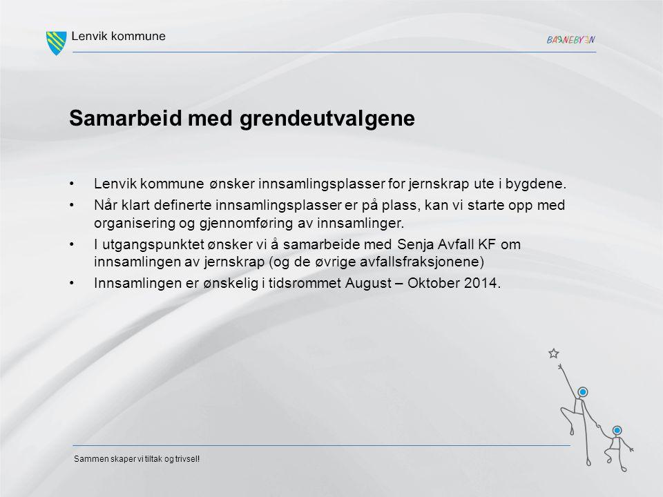 Samarbeid med grendeutvalgene Lenvik kommune ønsker innsamlingsplasser for jernskrap ute i bygdene. Når klart definerte innsamlingsplasser er på plass