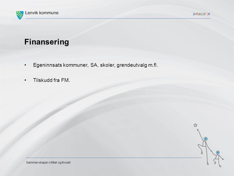 Finansering Egeninnsats kommuner, SA, skoler, grendeutvalg m.fl. Tilskudd fra FM.