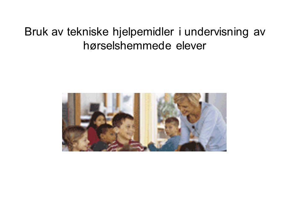 Bruk av tekniske hjelpemidler i undervisning av hørselshemmede elever