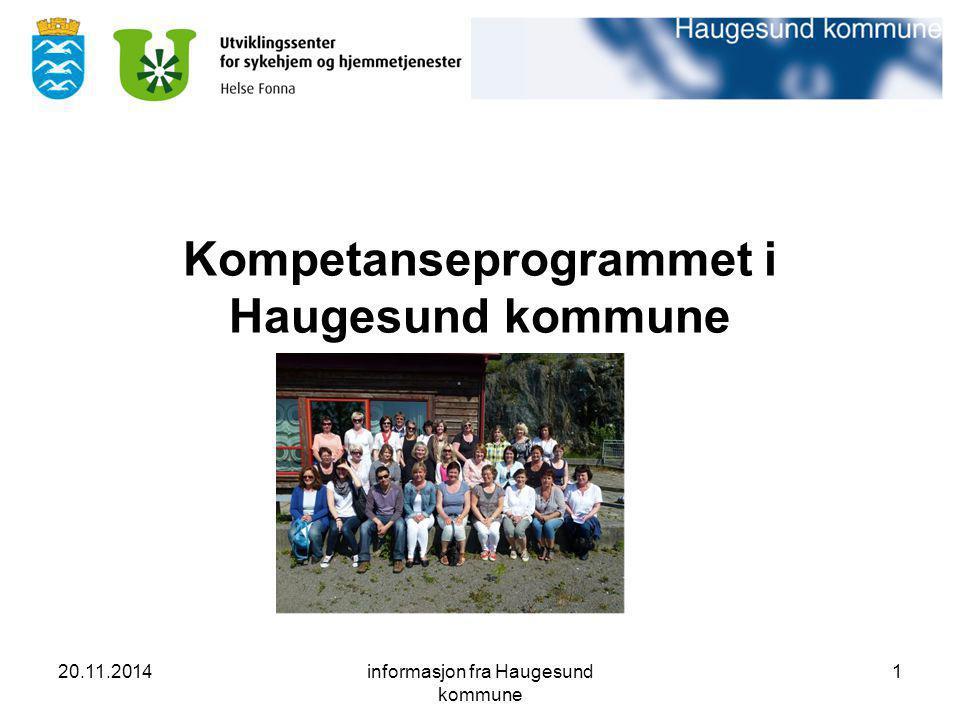 20.11.2014informasjon fra Haugesund kommune 1 Kompetanseprogrammet i Haugesund kommune